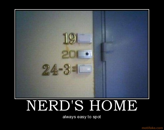 [Image: nerds-home-funny-demotivational-poster-1272618780.jpg]