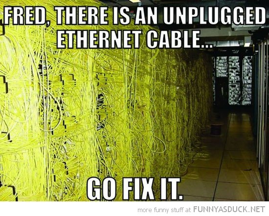 network cable unplugged : funny