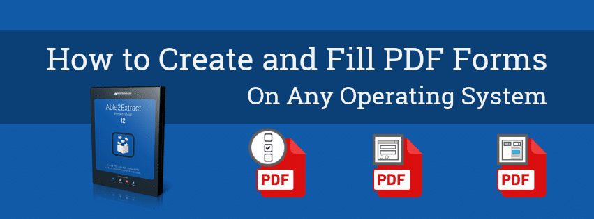 create and fill pdf forms using able2extract